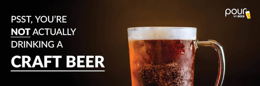 psst, you're not actually drinking craft beer