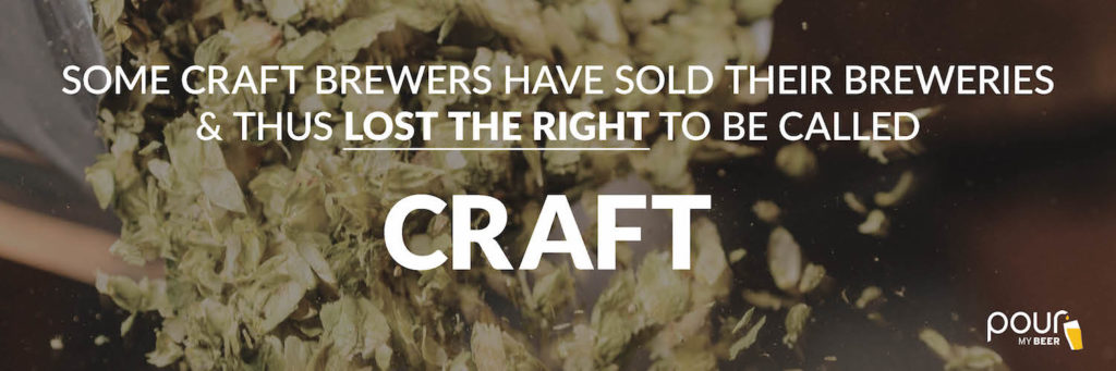 some craft brewers have sold their breweries and thus lost their right to be called craft