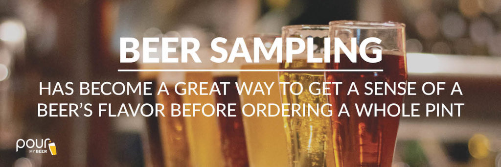beer sampling has become a great way to get a sense of a beer's flavor before ordering a whole pint