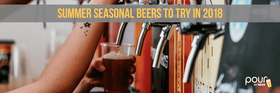 Summer seasonal beers to try in 2018