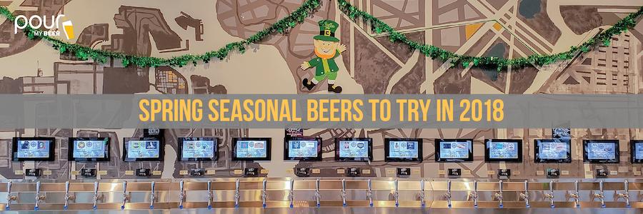 Spring seasonal beers to try in 2018