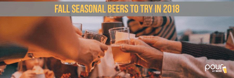 Fall seasonal beers to try in 2018