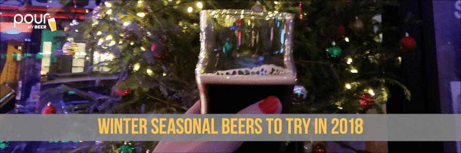 Winter seasonal beers to try in 2018