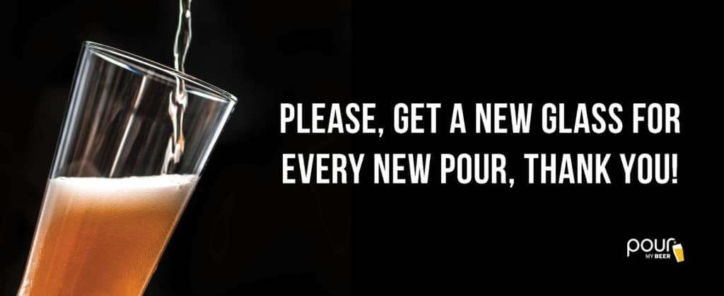 PourMyBeer sign asks for you to use a new glass for every new pour